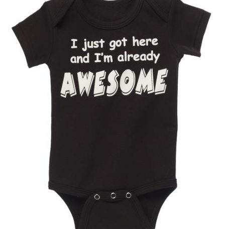 Diaper Shirt - I just got here and I'm already awesome 30955